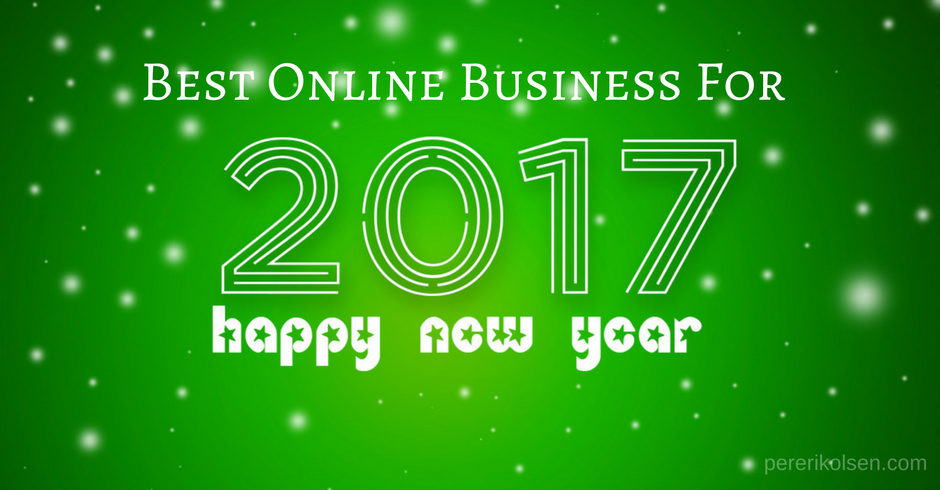 Best online business for 2017?