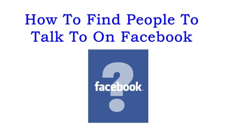 How to find the right people to talk to on Facebook