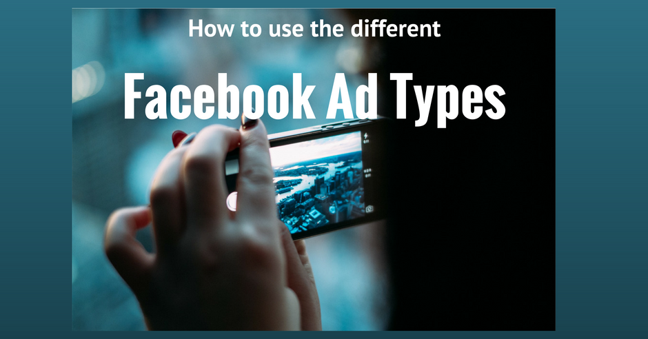 Facebook Ad Types and how to select